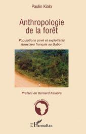 Anthropologie de la forêt: Populations pové et exploitants forestiers français au Gabon