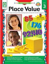 Place Value, Grades K - 6: Practice Pages and Easy-to-Play Learning Games for Base-Ten Number Concepts