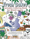 Fresh Baked Cannabis Coloring Book for Weed Lovers