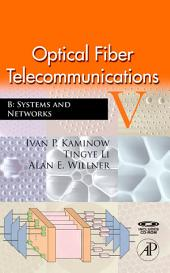 Optical Fiber Telecommunications VB: Systems and Networks, Edition 5