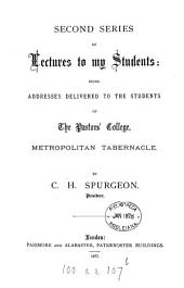 Lectures to my students: a selection from addresses delivered to the students of the pastors' college, Metropolitan tabernacle: Volume 2