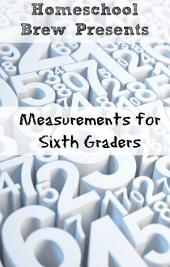 Measurements for Sixth Graders