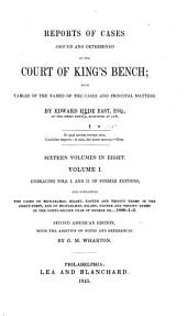 Reports of Cases Argued and Determined in the Court of King's Bench: With Tables of the Names of the Cases and Principal Matters, Volume 1