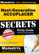 Next Generation Accuplacer Secrets Study Guide  Accuplacer Practice Test Questions and Exam Review for the Next Generation Accuplacer Placement Tests PDF