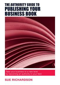 The Authority Guide to Publishing Your Business Book PDF