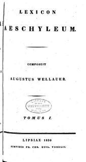 Aeschyli Tragoediae: ad optimorum librorum fidem recensuit, integram lectionis varietatem notasque, Τόμοι 3-4