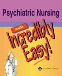 Psychiatric Nursing Made Incredibly Easy    PrepU for Mohr s Psychiatric Mental Health Nursing Access PDF