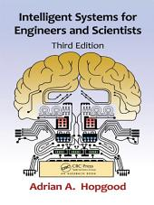 Intelligent Systems for Engineers and Scientists, Third Edition: Edition 3