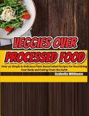 Veggies Over Processed Food