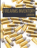 Firearms Inventory Logbook