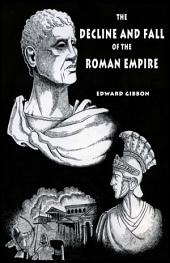 The Decline and Fall of the Roman Empire: