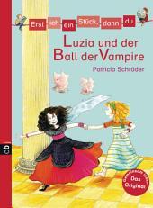 Erst ich ein Stück, dann du - Luzia und der Ball der Vampire