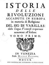 Istoria delle rivoluzioni accadute in Europa in materia di religione: Volume 1