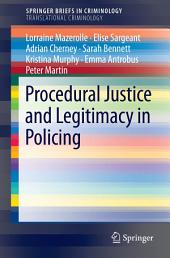 Procedural Justice and Legitimacy in Policing
