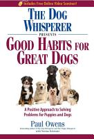 The Dog Whisperer Presents   Good Habits for Great Dogs PDF