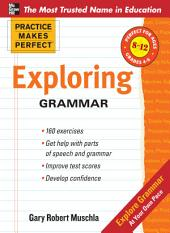 Practice Makes Perfect: Exploring Grammar
