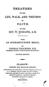 Treatises on the Life, Walk, and Triumph of Faith