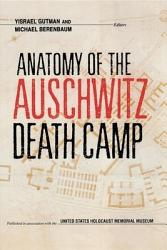 Anatomy Of The Auschwitz Death Camp Book PDF