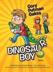 Dinosaur Boy: Volume 1