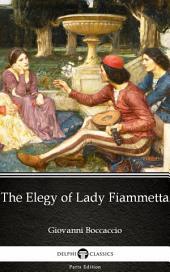 The Elegy of Lady Fiammetta by Giovanni Boccaccio - Delphi Classics (Illustrated)