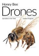 Honey Bee Drones: Specialists in the Field