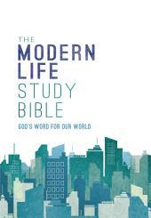 NKJV, The Modern Life Study Bible, eBook: God's Word for Our World