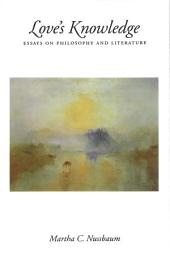 Love's Knowledge: Essays on Philosophy and Literature