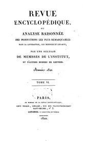 Revue encyclopédique, ou analyse raisonnée des productions les plus remarquables dans la politique, les sciences, l'industrie et les beaux-arts: recueil mensuel, Volume6