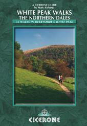 White Peak Walks: The Northern Dales: 35 walks in the Derbyshire White Peak, Edition 2