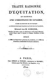 Traité raisonné d'équitation, en harmonie avec l'ordonnance de cavalerie, d'après les principes mis en pratique à l'Ecole royale d'application de cavalerie