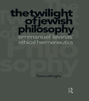 Twilight of Jewish Philosophy PDF