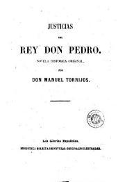 Justicias del Rey Don Pedro: novela historica original
