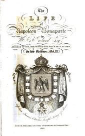 The life of Napoleon Bonaparte: in four vol, Volume 3