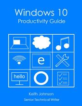Windows 10 Productivity Guide