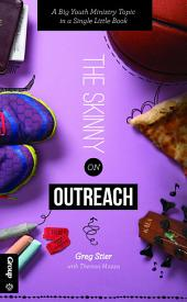 The Skinny on Outreach: A Big Youth Ministry Topic in a Single Little Book