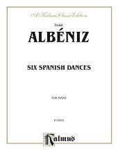 Six Spanish Dances: For Piano