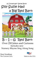 Silly Suzie Had a Big Red Barn