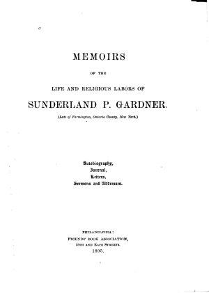Memoirs of the Life and Religious Labors of Sunderland P  Gardner