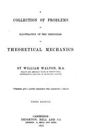 A Collection of Problems in Illustration of the Principles of Theoretical Mechanics