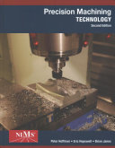 Precision Machining Technology   NIMS Machining Level 1 Study Guide   Workbook and Projects Manual for Precision Machining Technology   MindTap Mechanical Engineering  2 Terms 12 Months Printed Access Card for Precision Machining Tech