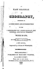 "An Easy Grammar of Geography: Intended as a Companion and Introduction to the ""Geography on a Popular Plan, Or Schools and Young Persons"" ; with Maps"