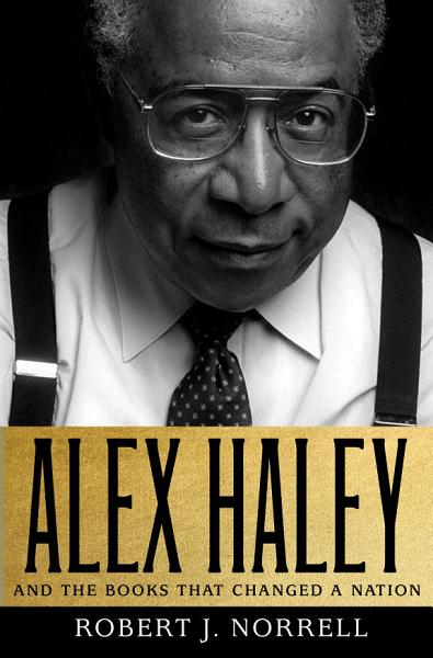 Download Alex Haley  And the Books That Changed a Nation Book
