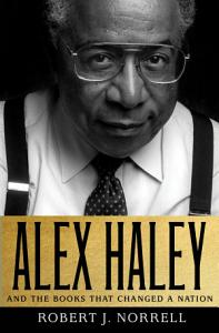 Alex Haley  And the Books That Changed a Nation Book