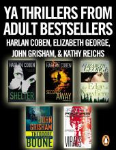 YA Thrillers from Adult Bestsellers: Harlan Coben, Elizabeth George, John Grisham, and Kathy & Brenden Reichs