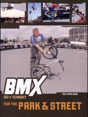 BMX Trix   Techniques for the Park and Street