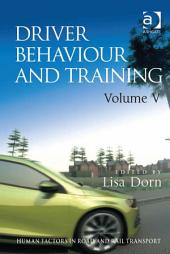 Driver Behaviour and Training: Volume 5