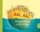Abc  Abc  Arche Noah sticht in See  Pappbilderbuchausgabe  PDF