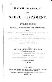 Hē Kainē Diathēkē: the Greek Testament, with English notes, critical, philological, and exegetical, Volume 2