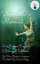The Little Mermaid In Modern English (Bilingual Edition)