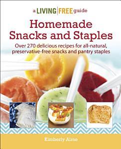 Homemade Snacks & Staples Book